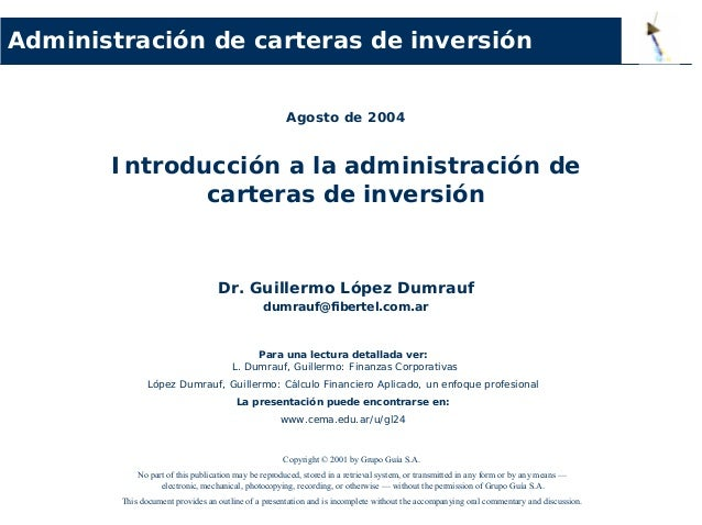 Agosto de 2004 Introducción a la administración de carteras de inversión Dr. Guillermo López Dumrauf dumrauf@fibertel.com....