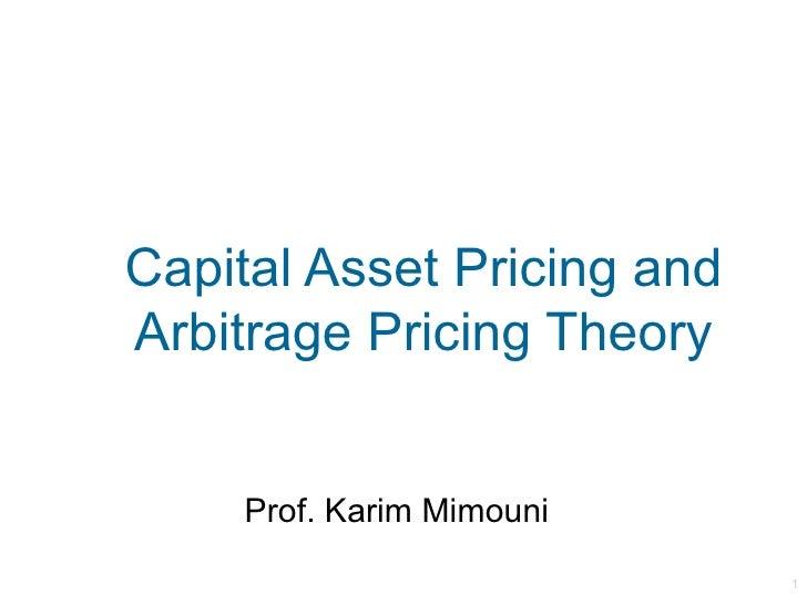 Capital Asset Pricing andArbitrage Pricing Theory     Prof. Karim Mimouni                            1