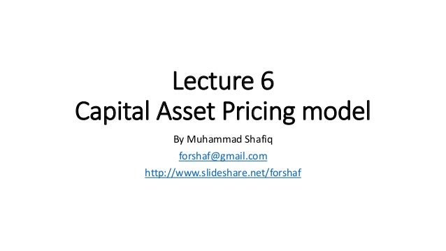 the capital asset pricing model essay The current chapter has attempted to do three things first it presents an overview  on the capital asset pricing model and the results from its.