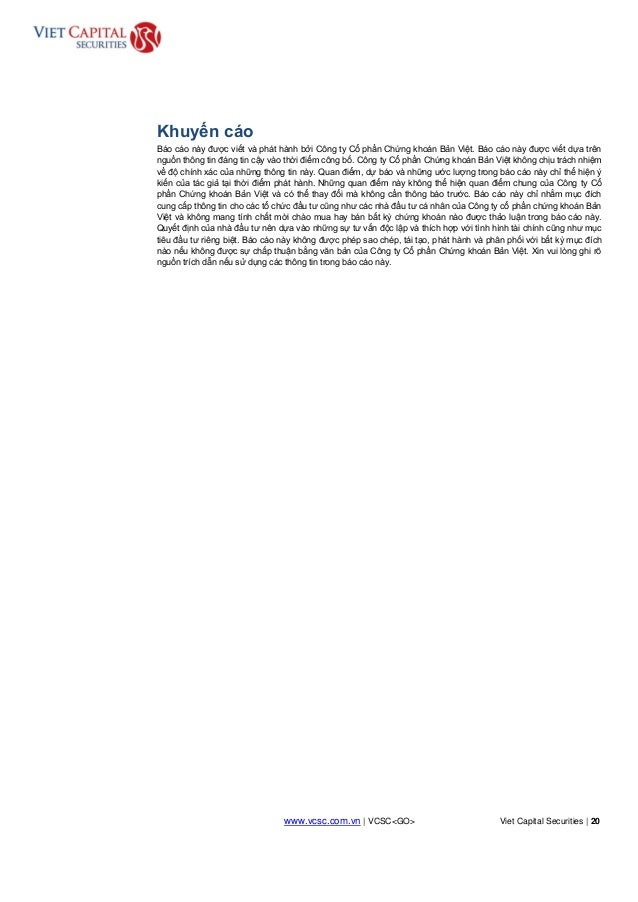 www.vcsc.com.vn | VCSC<GO> Viet Capital Securities | 20 HOLD Khuyến cáo Báo cáo này được viết và phát hành bởi Công ty Cổ ...