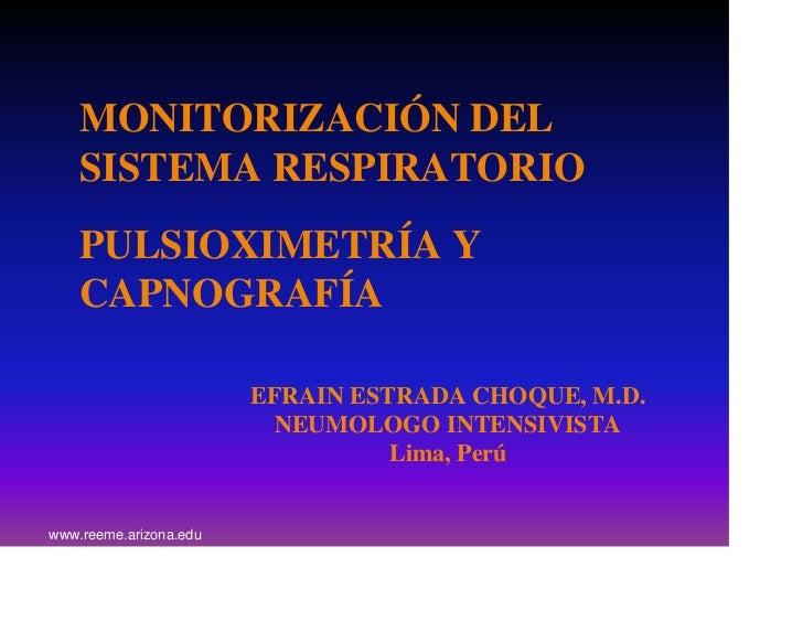 MONITORIZACIÓN DEL    SISTEMA RESPIRATORIO    PULSIOXIMETRÍA Y    CAPNOGRAFÍA                        EFRAIN ESTRADA CHOQUE...