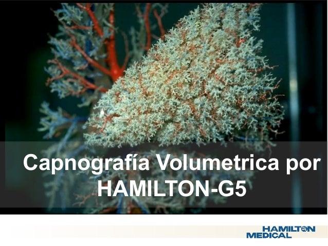  Capnografía Volumetrica por  HAMILTON-G5