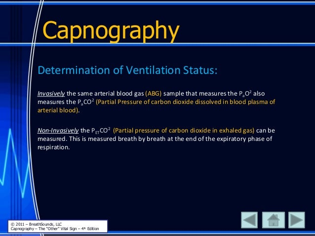Determination of Ventilation Status: Invasively the same arterial blood gas (ABG) sample that measures the PaO2 also measu...