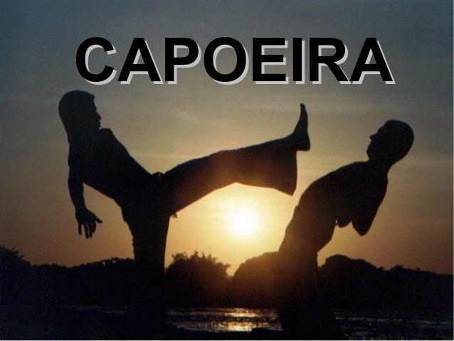 6700de11bc7e2 Capoeira. CAPOEIRACAPOEIRA INTRODUÇÃOINTRODUÇÃO ...