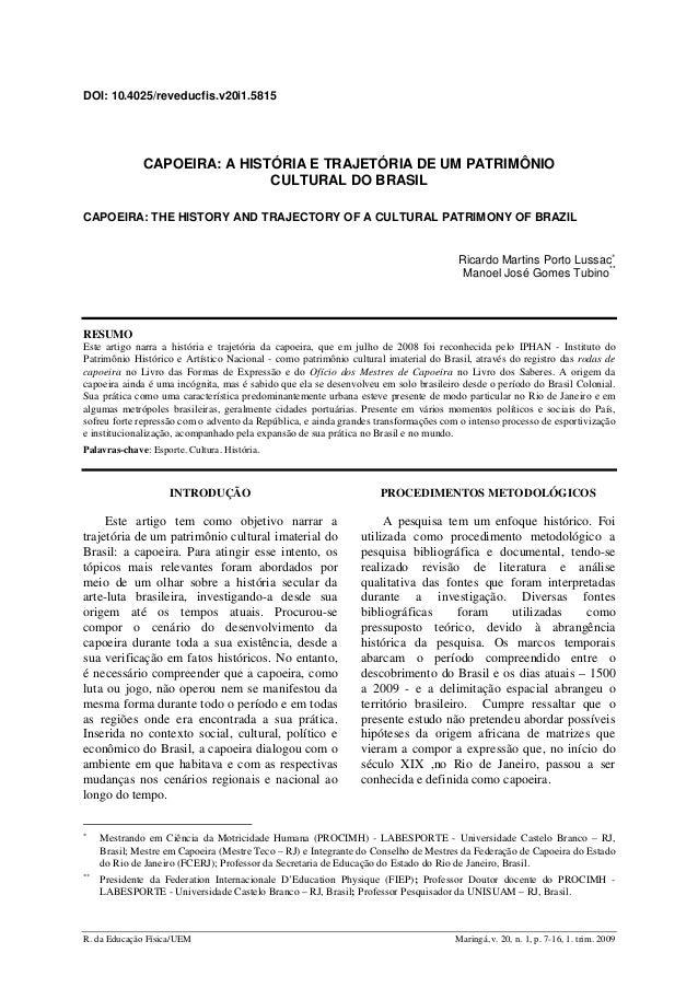 DOI: 10.4025/reveducfis.v20i1.5815  CAPOEIRA: A HISTÓRIA E TRAJETÓRIA DE UM PATRIMÔNIO CULTURAL DO BRASIL CAPOEIRA: THE HI...