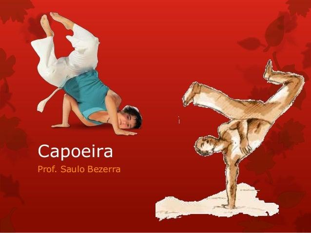 Capoeira Prof. Saulo Bezerra