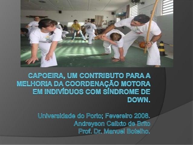  Disciplina: Capoeira  Orientador: Delson Lutosa  Integrantes: Joice Santos Marcos Rafael Tâmara