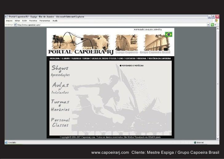 www.capoeirarj.com Cliente: Mestre Espiga / Grupo Capoeira Brasil
