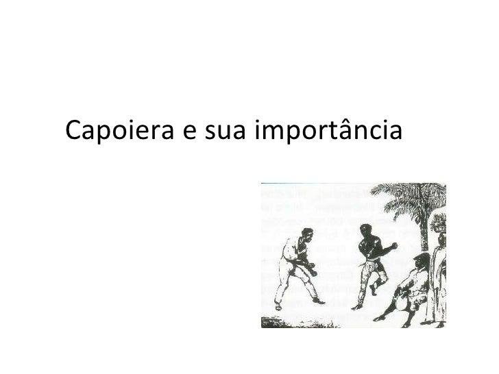Capoiera e sua importância
