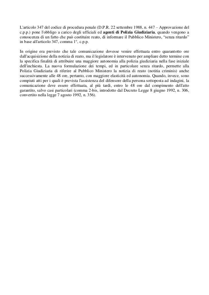 L'articolo 347 del codice di procedura penale (D.P.R. 22 settembre 1988, n. 447 – Approvazione del c.p.p.) pone l'obbligo ...