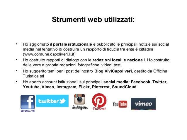 Strumenti web utilizzati:  • Ho aggiornato il portale istituzionale e pubblicato le principali notizie sui social  media n...
