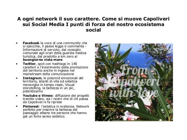 A ogni network il suo carattere. Come si muove Capoliveri  sui Social Media I punti di forza del nostro ecosistema  social...