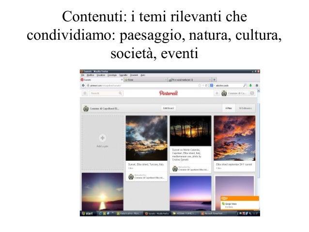 Contenuti: i temi rilevanti che  condividiamo: paesaggio, natura, cultura,  società, eventi
