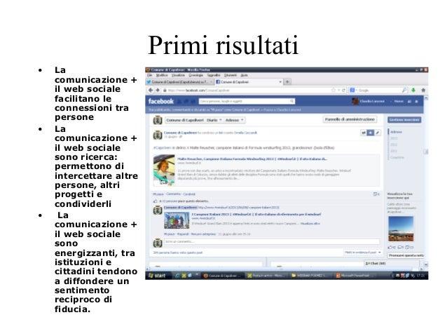Primi risultati  • La  comunicazione +  il web sociale  facilitano le  connessioni tra  persone  • La  comunicazione +  il...