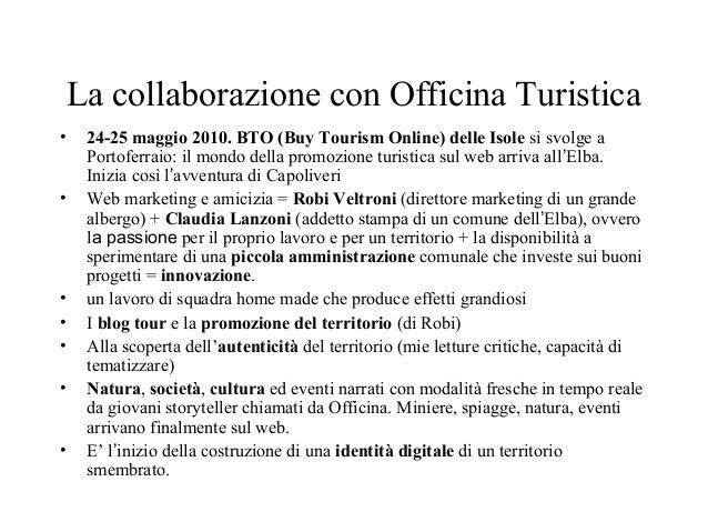 La collaborazione con Officina Turistica  • 24-25 maggio 2010. BTO (Buy Tourism Online) delle Isole si svolge a  Portoferr...