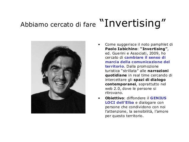 """Abbiamo cercato di fare """"Invertising""""  • Come suggerisce il noto pamphlet di  Paolo Iabichino: """"Invertising"""",  ed. Guerini..."""