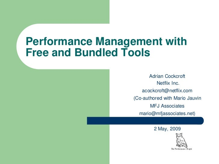 Performance Management with Free and Bundled Tools                          Adrian Cockcroft                             N...
