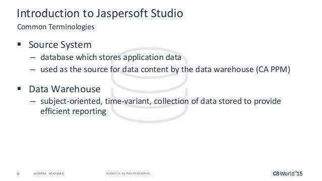 CA Project & Portfolio Management—Jaspersoft Studio for the Report De…