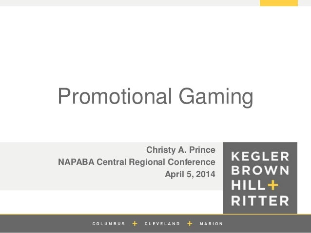 z Promotional Gaming Christy A. Prince NAPABA Central Regional Conference April 5, 2014