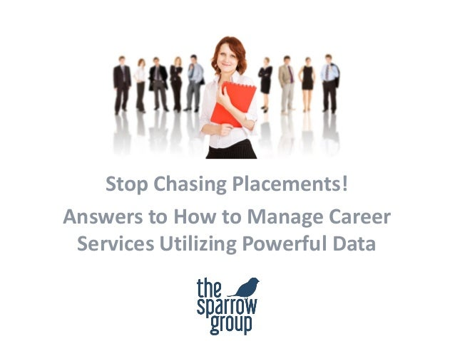 Stop Chasing Placements! Answers to How to Manage Career Services Utilizing Powerful Data