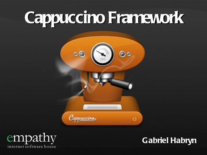 Cappuccino Framework Gabriel Habryn