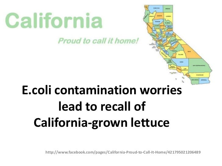 E.coli contamination worries        lead to recall of  California-grown lettuce    http://www.facebook.com/pages/Californi...
