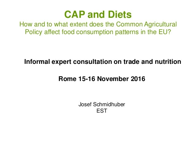 CAP and Diets How and to what extent does the Common Agricultural Policy affect food consumption patterns in the EU? Infor...