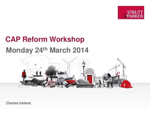 CAP Reform Workshop Monday 24th March 2014 Charles Ireland