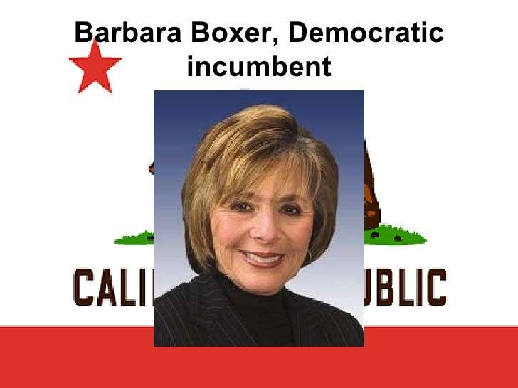 Barbara Boxer, Democratic incumbent