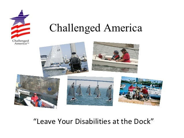 "Challenged America""Leave Your Disabilities at the Dock"""