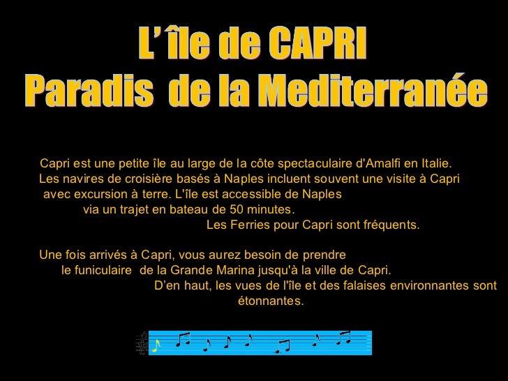 Capri est une petite île au large de la côte spectaculaire dAmalfi en Italie.Les navires de croisière basés à Naples inclu...