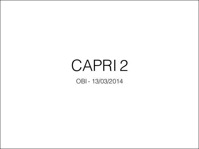 CAPRI 2 OBI - 13/03/2014