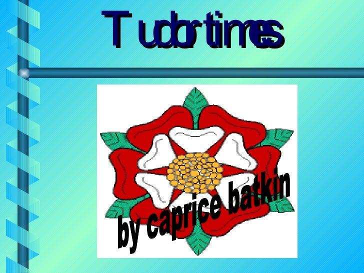 Tudor times by caprice batkin