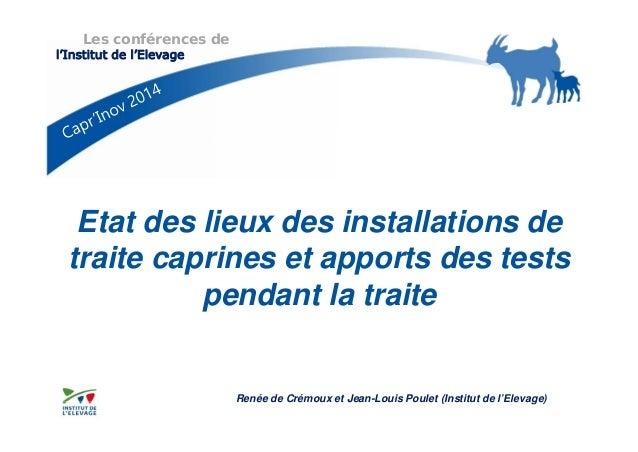 Les conférences de  l'Institut de l'Elevage  Etat des lieux des installations de  traite caprines et apports des tests  pe...