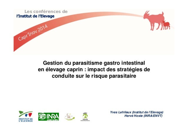 Les conférences de  l'Institut de l'Elevage  Gestion du parasitisme gastro intestinal  en élevage caprin : impact des stra...