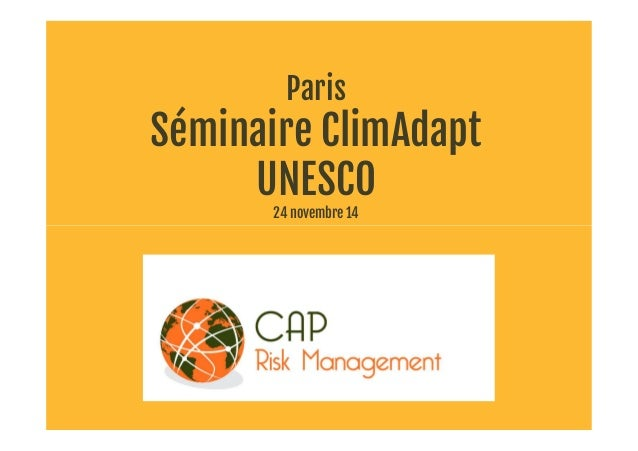 Paris Séminaire ClimAdapt UNESCO 24 novembre 14