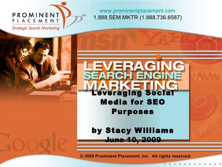 www.prominentplacement.com       1.888.SEM.MKTR (1.888.736.6587)          Lever aging Social        Media for SEO         ...