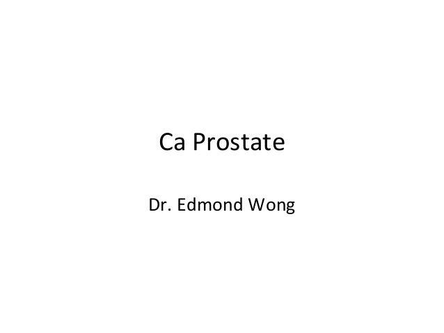 Ca ProstateDr. Edmond Wong