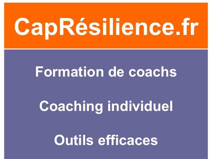 CapRésilience.fr Formation de coachs Coaching individuel Outils efficaces
