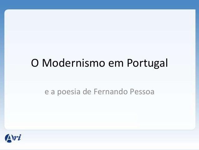 O Modernismo em Portugal e a poesia de Fernando Pessoa