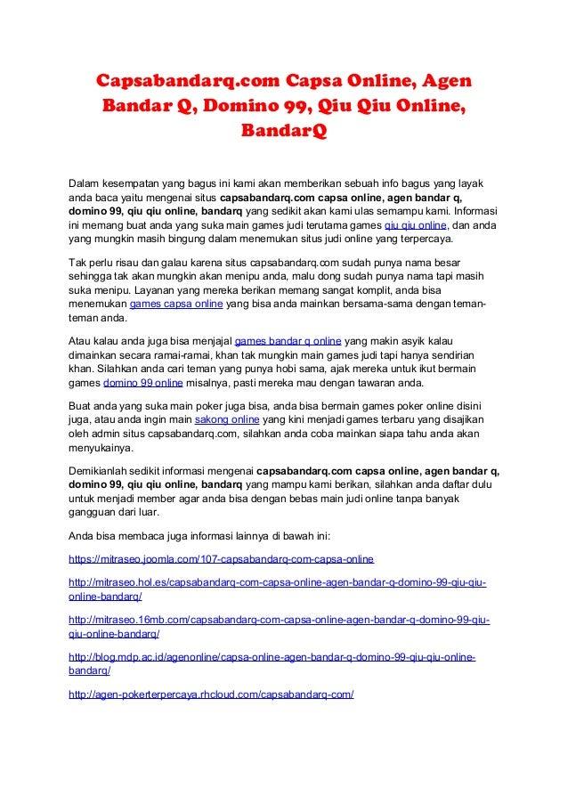 Capsabandarq.com Capsa Online, Agen Bandar Q, Domino 99, Qiu Qiu Online, BandarQ Dalam kesempatan yang bagus ini kami akan...