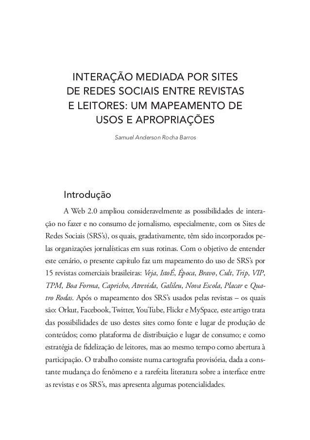 INTERAÇÃO MEDIADA POR SITES DE REDES SOCIAIS ENTRE REVISTAS E LEITORES: UM MAPEAMENTO DE USOS E APROPRIAÇÕES Samuel Anders...