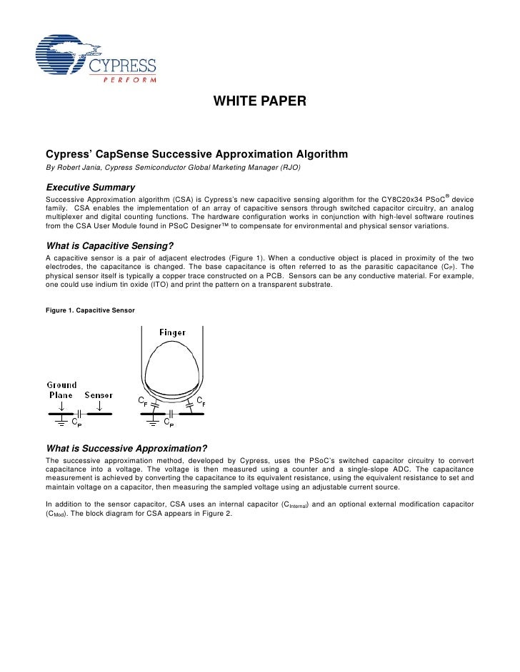 WHITE PAPER   Cypress' CapSense Successive Approximation Algorithm By Robert Jania, Cypress Semiconductor Global Marketing...