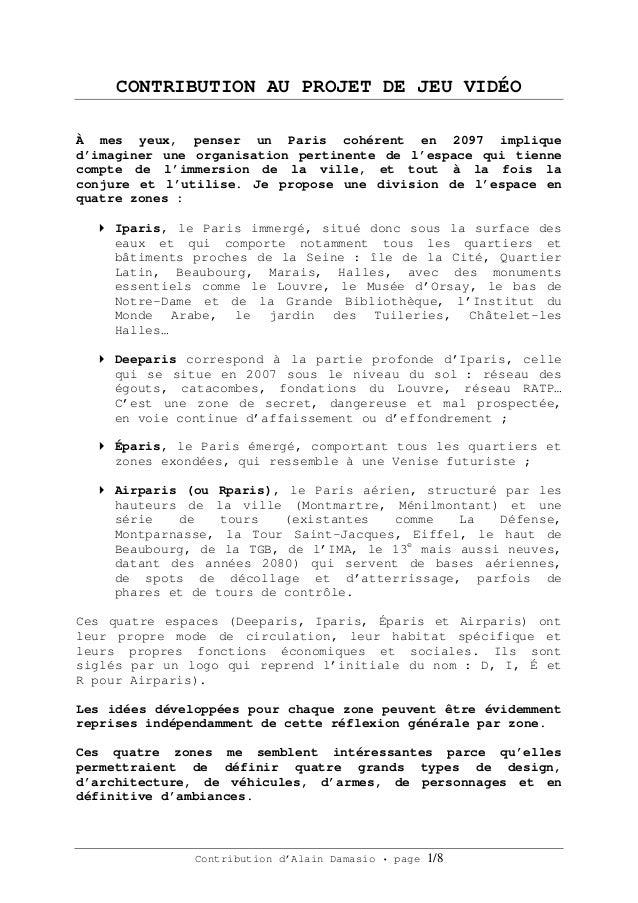 Contribution d'Alain Damasio • page 1/8 CONTRIBUTION AU PROJET DE JEU VIDÉO À mes yeux, penser un Paris cohérent en 2097 i...