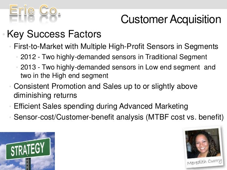 Customer Acquisition<br />Key Success Factors<br />First-to-Market with Multiple High-Profit Sensors in Segments<br />2012...