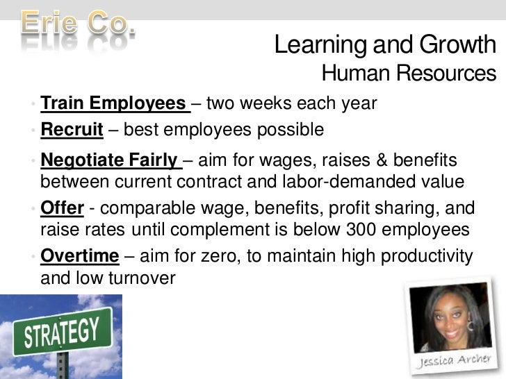 Learning and GrowthHuman Resources<br />Train Employees – two weeks each year<br />Recruit – best employees possible<br />...
