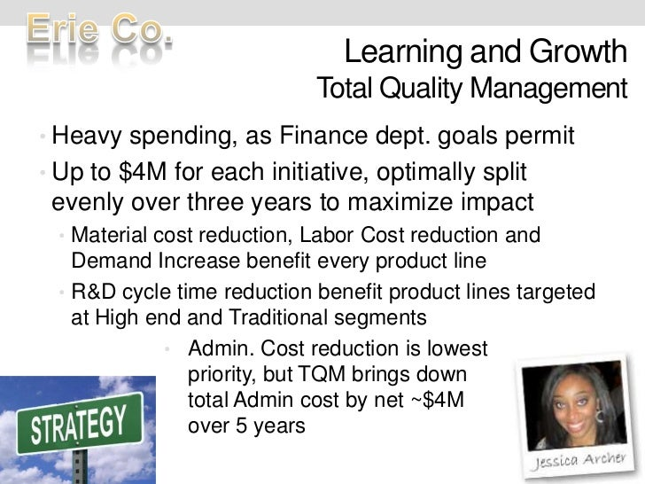 Learning and GrowthTotal Quality Management<br />Heavy spending, as Finance dept. goals permit<br />Up to $4M for each ini...