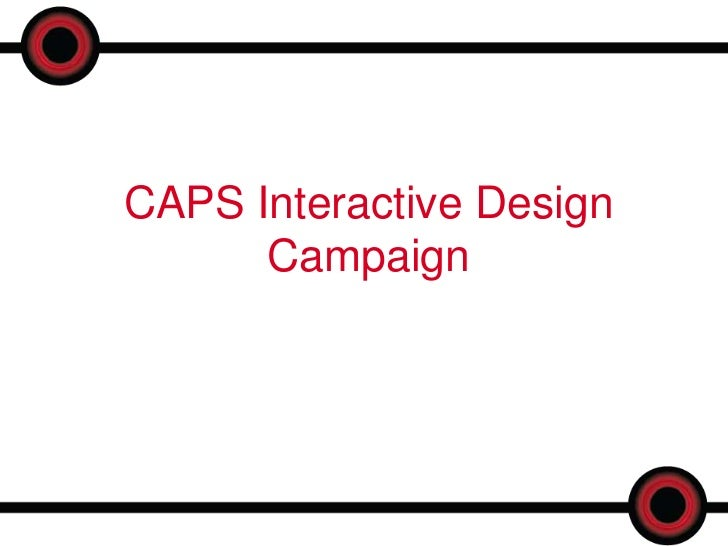 CAPS Interactive Design      Campaign