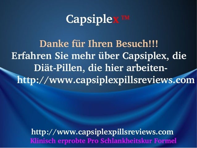 Capsiplex       TM      DankefürIhrenBesuch!!!ErfahrenSiemehrüberCapsiplex,die     DiätPillen,diehierarbeite...