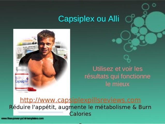 Capsiplex ou Alli                            Utilisez et voir les                         résultats qui fonctionne        ...